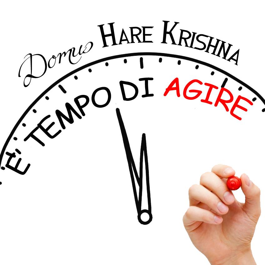 Domus Hare Krishna | E' tempo di agire!